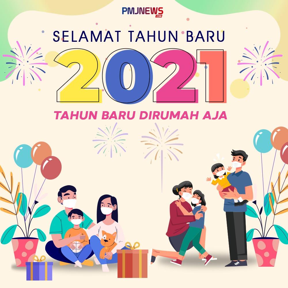 Selamat Tahun Baru 2021. (Foto:PMJ News/Ilustrasi/FIF)